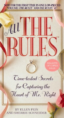All the Rules: Time-Tested Secrets for Capturing the Heart of Mr. Right (Paperback)