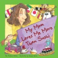My Mom Loves Me More Than Sushi (Hardcover)