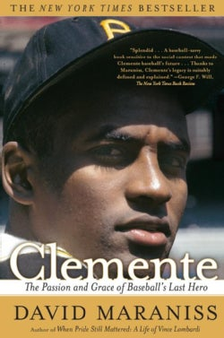Clemente: The Passion And Grace of Baseball's Last Hero (Paperback)