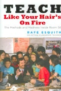 Teach Like Your Hair's on Fire: The Methods and Madness Inside Room 56 (Hardcover)