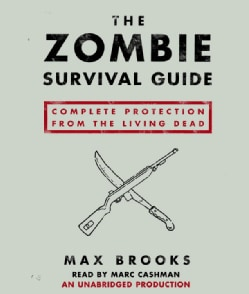 The Zombie Survival Guide: Complete Protection from the Living Dead (CD-Audio)