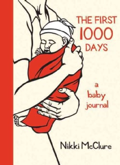 The First 1000 Days: A Baby Journal (Notebook / blank book)