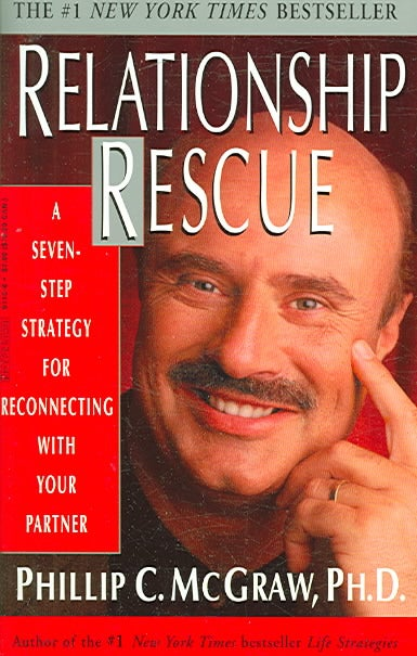 Relationship Rescue: A Seven-step Strategy for Reconnecting With Your Partner (Paperback)