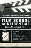 Film School Confidential: The Insider's Guide to Film Schools (Paperback)