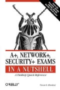 A+, Network+, Security+ Exams in a Nutshell (Paperback)