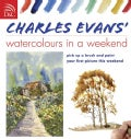 Charles Evans' Watercolors in a Weekend (Paperback)