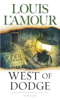 West of Dodge: Frontier Stories (Paperback)