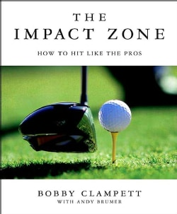 The Impact Zone: How to Hit Like the Pros (Hardcover)