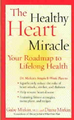 The Healthy Heart Miracle: Your Roadmap to Lifelong Health (Paperback)