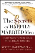The Secrets of Happily Married Men: Eight Ways to Win Your Wife's Heart Forever (Paperback)