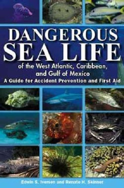 Dangerous Sea Life of the West Atlantic, Caribbean, and Gulf of Mexico: A Guide for Accident Prevention And First... (Paperback)