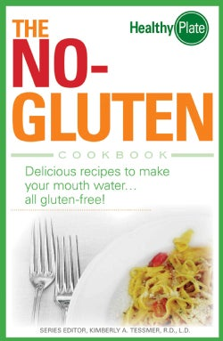 The No-Gluten Cookbook: Delicious Recipes to Make Your Mouth Water�all gluten-free! (Paperback)