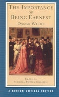 Importance of Being Earnest: Authoritative Text, Backgrounds, Criticism (Paperback)
