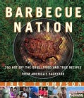 Barbecue Nation: 350 Hot-off-the-grill, Tried-and-true Recipes from America's Backyard (Paperback)
