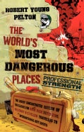 The World's Most Dangerous Places: Professional Strength (Paperback)