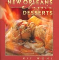 New Orleans Classic Desserts: Recipes from Favorite Restaurants (Hardcover)
