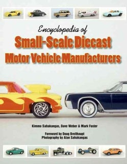 Encyclopedia of Small-scale Diecast Motor Vehicle Manufacturers (Paperback)