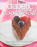 Diabetic Living Cookbook: More Than 150 Delicious Recipes for Eating Well With Diabetes (Paperback)
