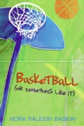 Basketball (Or Something Like It) (Paperback)
