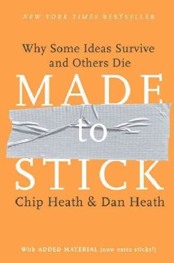 Made to Stick: Why Some Ideas Survive and Others Die (Hardcover)