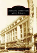 Detroit's Downtown Movie Palaces, (Mi) (Paperback)
