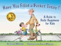 Have You Filled a Bucket Today: A Guide to Daily Happiness for Kids (Paperback)