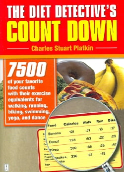 The Diet Detective's Count Down: 7500 of Your Favorite Food Counts with Their Exercise Equivalents for Walking, R... (Paperback)
