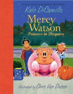 Mercy Watson: Princess in Disguise (Hardcover)