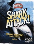 Shark Attack!: Bethany Hamilton's Story of Survival (Hardcover)