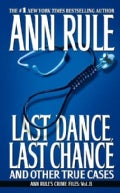 Last Dance, Last Chance: And Other True Cases (Paperback)