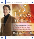 The Five Forces of Wellness: The Ultraprevention System for Living an Active, Age-defying, Disease-free Life (CD-Audio)