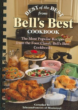 Best of the Best from Bell's Best Cookbook: The Most Popular Recipes from the Four Classic Bell's Best Cookbooks (Spiral bound)