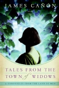 Tales from the Town of Widows: & Chronicles from the Land of Men (Hardcover)