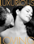 Luxurious Loving: Tantric Inspirations for Passion And Pleasure (Paperback)