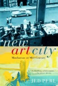 New Art City: Manhattan at Mid-Century (Paperback)