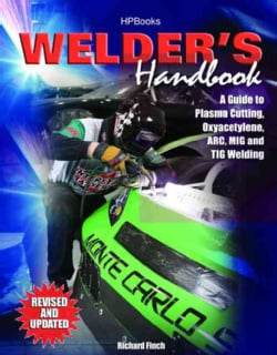 Welder's Handbook: A Guide to Plasma Cutting, Oxyacetylene, Arc, Mig and Tig Welding (Paperback)