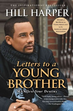 Letters to a Young Brother: Manifest Your Destiny (Paperback)