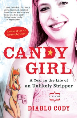 Candy Girl: A Year in the Life of an Unlikely Stripper (Paperback)