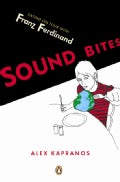 Sound Bites: Eating On Tour With Franz Ferdinand (Paperback)