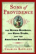 Sons of Providence: The Brown Brothers, The Slave Trade, And The American Revolution (Paperback)