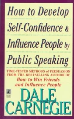 How to Develop Self-Confidence and Influence People by Public Speaking (Paperback)