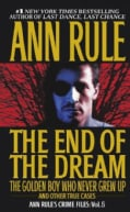 The End of the Dream: The Golden Boy Who Never Grew Up and Other True Cases (Paperback)