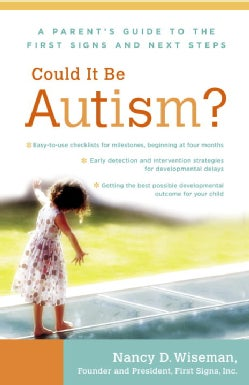Could It Be Autism?: A Parent's Guide to the First Signs and Next Steps (Paperback)