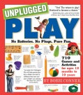 Unplugged Play: No Batteries. No Plugs. Pure Fun. (Paperback)