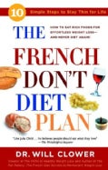 The French Don't Diet Plan: 10 Simple Steps to Stay Thin for Life (Paperback)