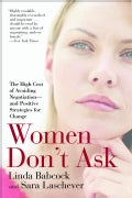 Women Don't Ask: Opportunity, Negotiation, And the Gender Gap (Paperback)