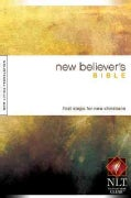 New Believer's Bible: New Living Translation, First Steps for New Christians (Paperback)