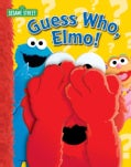 Guess Who, Elmo?: Elmo (Board book)