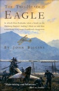 The Two-Headed Eagle: In Which Otto Prohaska Takes a Break As the Habsburg Empire's Leading U-boat Ace And Does S... (Paperback)