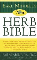 Earl Mindell's New Herb Bible: A Complete Update of the Bestselling Guide to New and Traditional Herbal Remedies ... (Paperback)